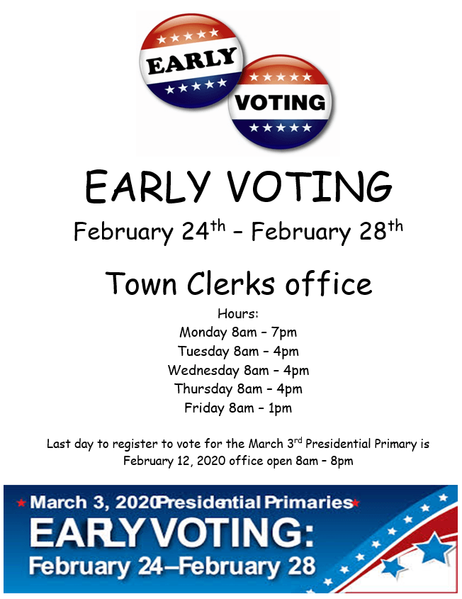 Early Voting Feb 24th through Feb 28th at Town Clerks office